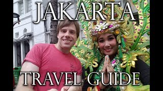JAKARTA TRAVEL GUIDE - What is Jakarta, Indonesia Like? LET'S EXPLORE