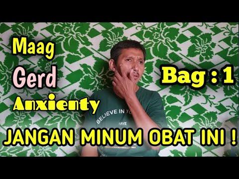 Sakit maag, asam lambung/gerd, anxiety : JANGAN MINUM OBAT INI (bag 1) bikin sakit mual dan muntah