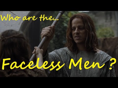 Who are the Faceless Men? (Game of Thrones, ASOIAF)
