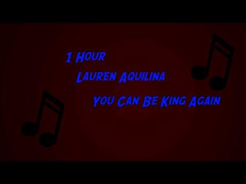 Lauren Aquilina - You Can Be King Again 1 Hour Loop