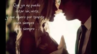 Intocable-Te Amo||Para Siempre||Con Letra 2012||