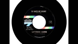 Lattimore Brown - So Says My Heart