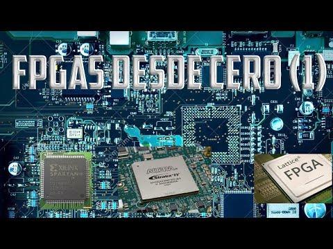 FPGAs desde cero (1).: Introducción