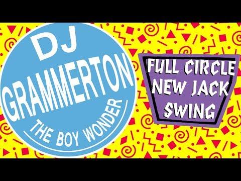 Grammerton's Full Circle New Jack Swing Mix