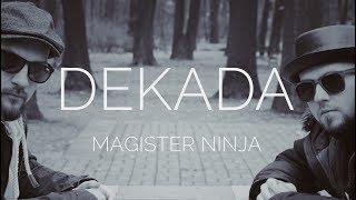 Magister Ninja - Dekada (Oficjalny Teledysk)