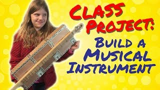 My 4th Grader's School Assignment: BUILD A MUSICAL INSTRUMENT! (Did Daddy Take it Too Far?)