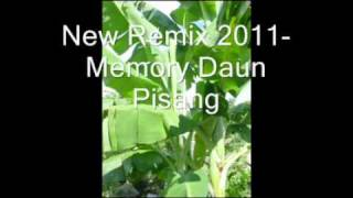 New remix 2011_memori daun pisang.