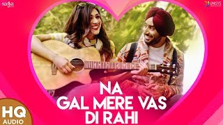 New Punjabi Songs 2019 - Satinder Sartaj - Na Gal Mere Vas Di Rahi - Latest Punjabi Song - Udaarian