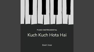 Kuch Kuch Hota Hai (Piano Instrumental)