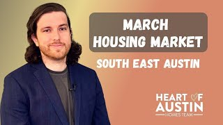 Housing Market Update   March stats in April 2021   South East Austin TX