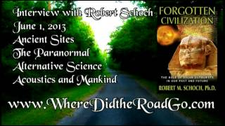 Robert Schoch - Forgotten Civilization and more - 6/1/13 WDTRG