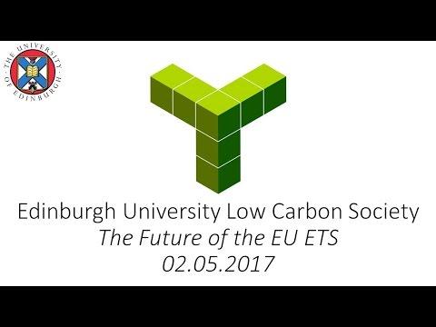 Edinburgh University Low Carbon Society - The Future of the EU Emissions Trading System (EU ETS)