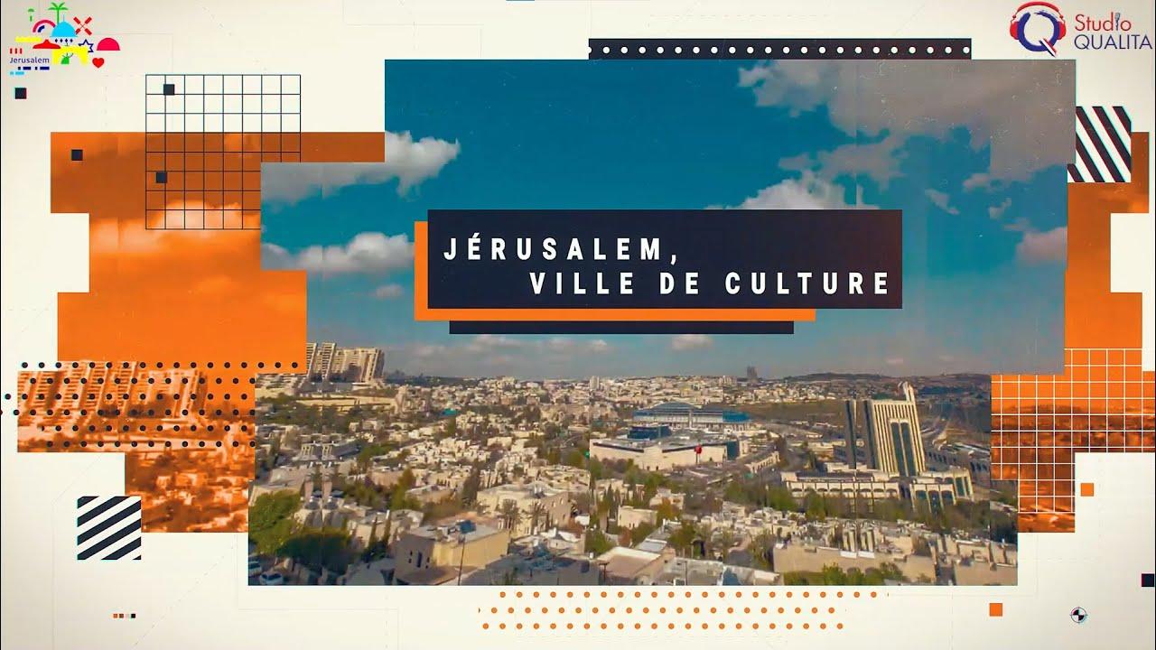 Jérusalem, ville de culture et de création