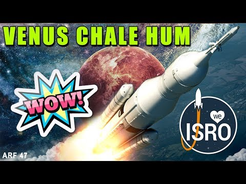 ISRO is Going To Orbit Venus Inviting All Countries || ARF 47