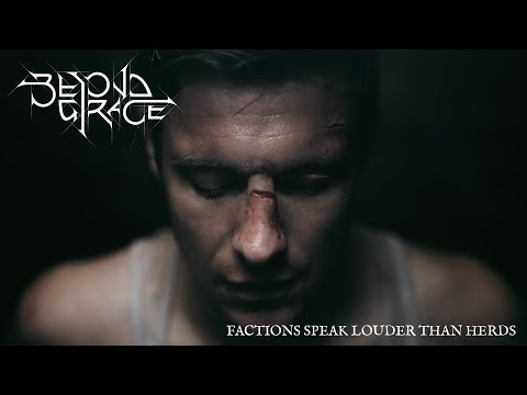 BEYOND GRACE- FACTIONS SPEAK LOUDER THAN HERDS (OFFICIAL VIDEO)