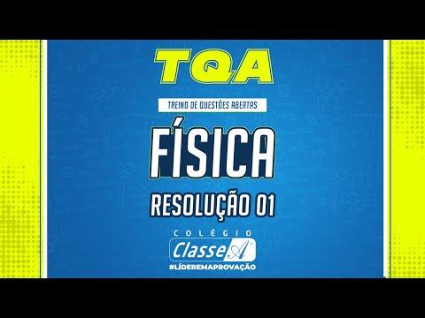TQA   Física - Antônio - Resolução 01
