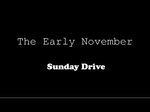 The Early November - Sunday Drive (Lyric Video)