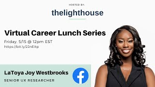 thelighthouse x LaToya Joy Westbrooks, UX Researcher @ Facebook