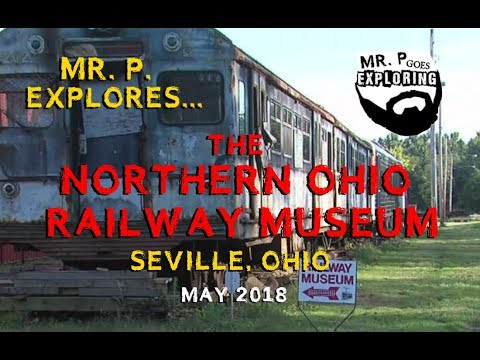 Mr. P. Explores... The Northern Ohio Railway Museum (Seville, OH)
