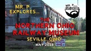 Mr. P. Explores... The Northern Ohio Railway Museum (Seville, OH)