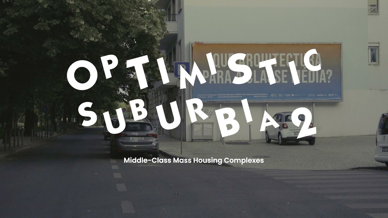 International Conference Optimistic Suburbia 2 (Lisbon, 2021)
