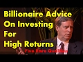 Billionaire Advice on Investing for High Returns