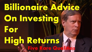 Billionaire Advice on Investing for High Returns