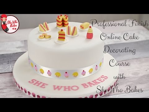 Professional Finish Online Cake Decorating Course With She Who Bakes