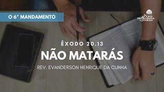 Estudo Bíblico 19/08/2020 - 6º Mandamento - Não Matarás