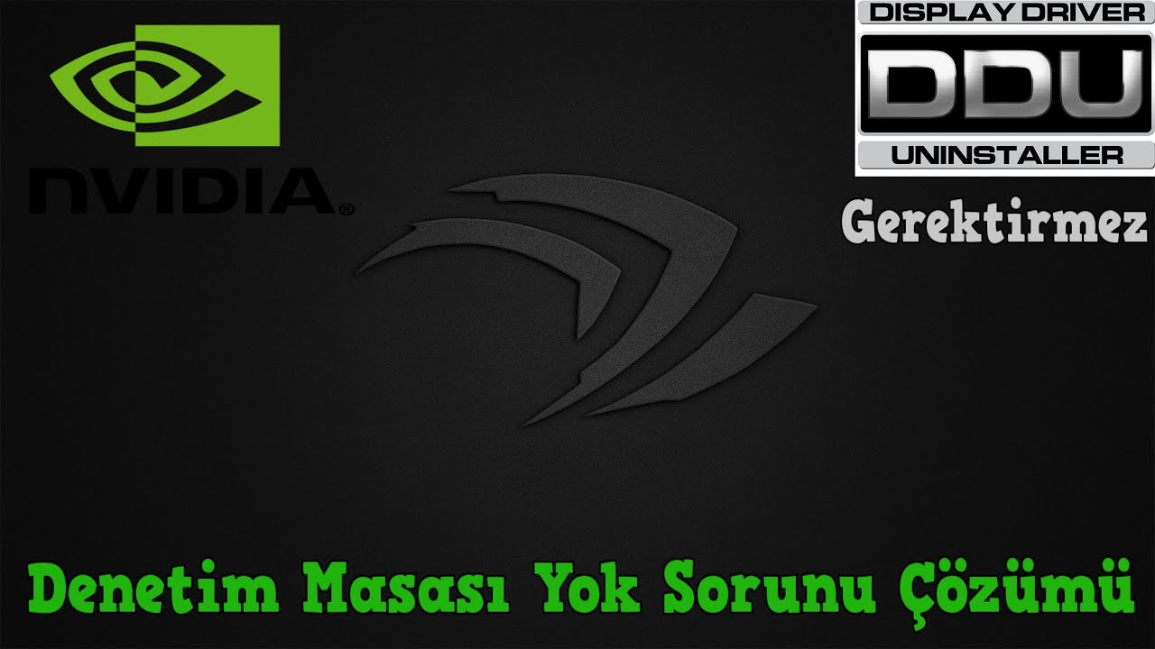 Nvidia Ekran Kartı Driver Kurulumu ( Nvidia Denetim Masası Gözükmüyor Çözüm )
