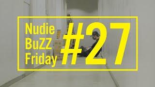 BuZZ / #27 Nudie BuZZ Friday
