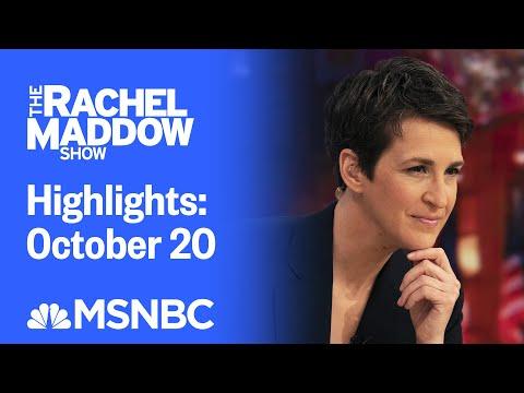 Watch Rachel Maddow Highlights: October 20   MSNBC