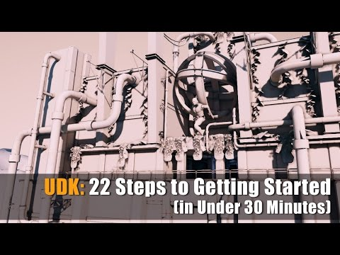 UDK: 22 Steps to Getting Started w/UDK [UPDATED] w/Free Tutorial PDF Guide Download