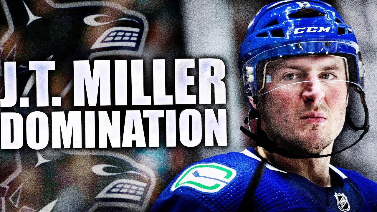 Just How DOMINANT Was J.T. Miller's First Season W/ The ...