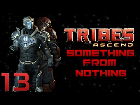 Tribes: Ascend - Something From Nothing, Ep. 13: Dead Again, and Thats Okay
