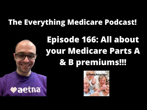 the-everything-medicare-podcast!-episode-166:-all-about-your-medicare-parts-a-&-b-premiums!!!