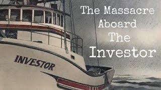 The Massacre Aboard The Investor
