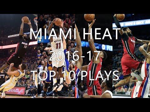 Miami Heat 2016-17 Season Top 10 Plays