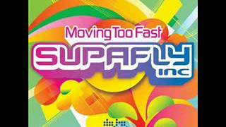 Superfly Inc Moving Too Fast