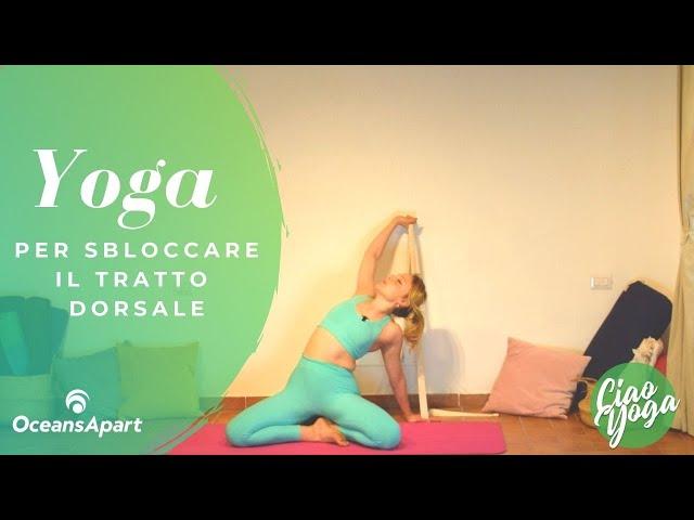 Yoga per lo sblocco energetico del tratto dorsale!