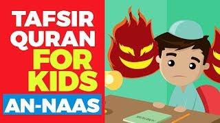 Download lagu Tafsir Quran For Kids SURAH AN NAAS MP3