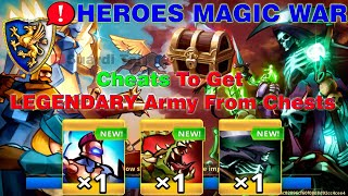 How to Get LEGENDARY Army From Chests | HEROES MAGIC WAR Cheats & Hacks screenshot 2
