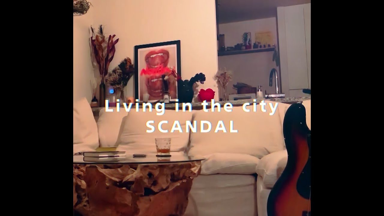 SCANDAL 「Living in the city」 - Remote Video (Short ver.)