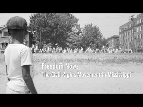 Freedom Now: The Civil Rights Movement in Mississippi