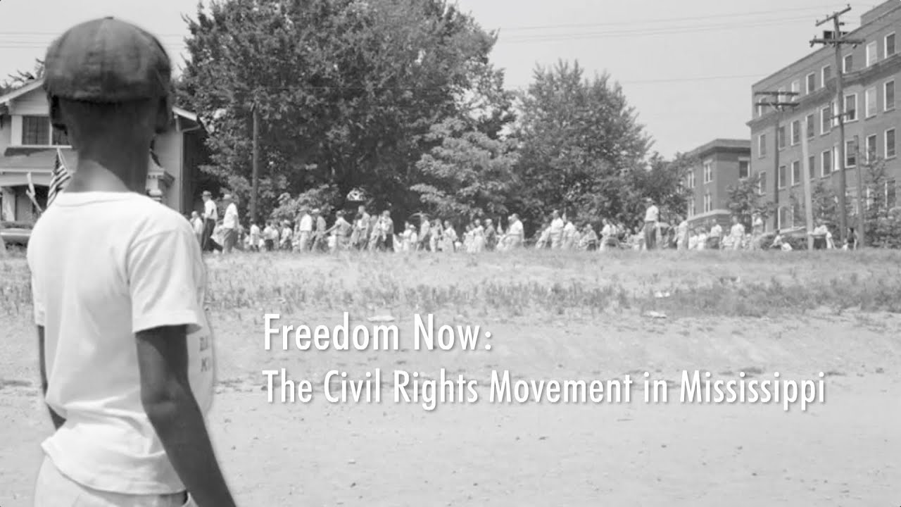 Freedom Now The Civil Rights Movement In Mississippi