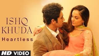 "Heartless: ""Ishq Khuda Video Song"" 