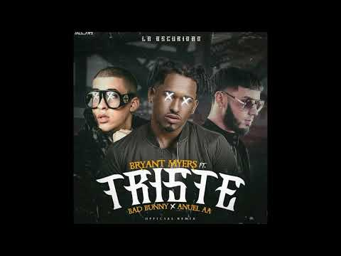 Bryant Myers - Triste Remix Ft. Bad Bunny Y Anuel Aa