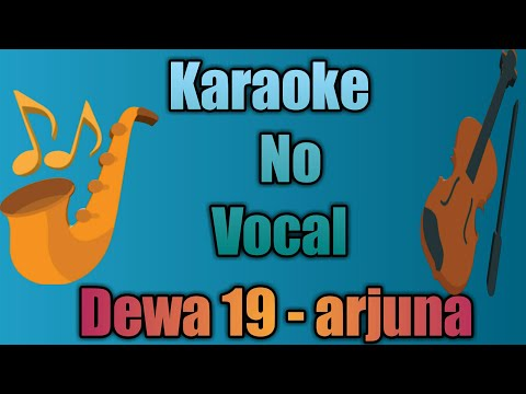 Dewa 19 - Arjuna Karaoke