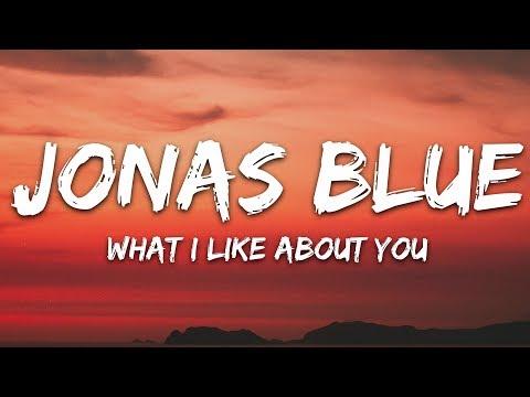 Jonas Blue - What I Like About You (Lyrics) feat. Theresa Rex