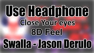 Use Headphone | SWALLA - JASON DERULO, NICKI MINAJ | 8D Audio with 8D Feel
